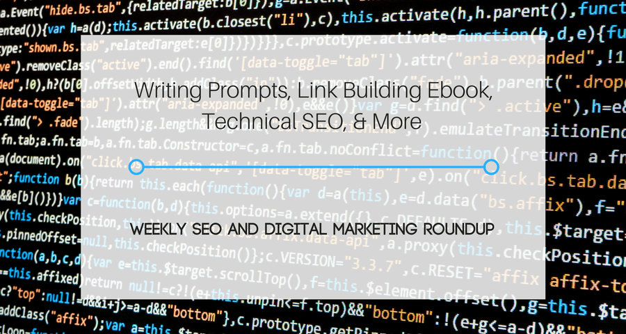 Writing Prompts, Link Building Ebook, Technical SEO